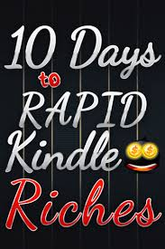 10 Days to Rapid Kindle Riches